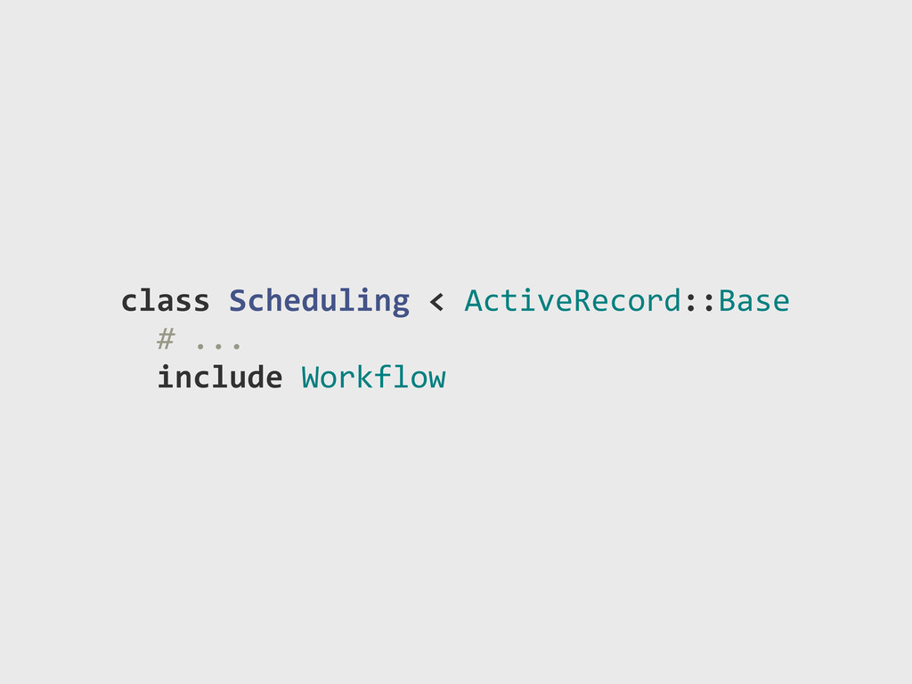 "class!Scheduling!<!ActiveRecord::Base !!#""... !..."
