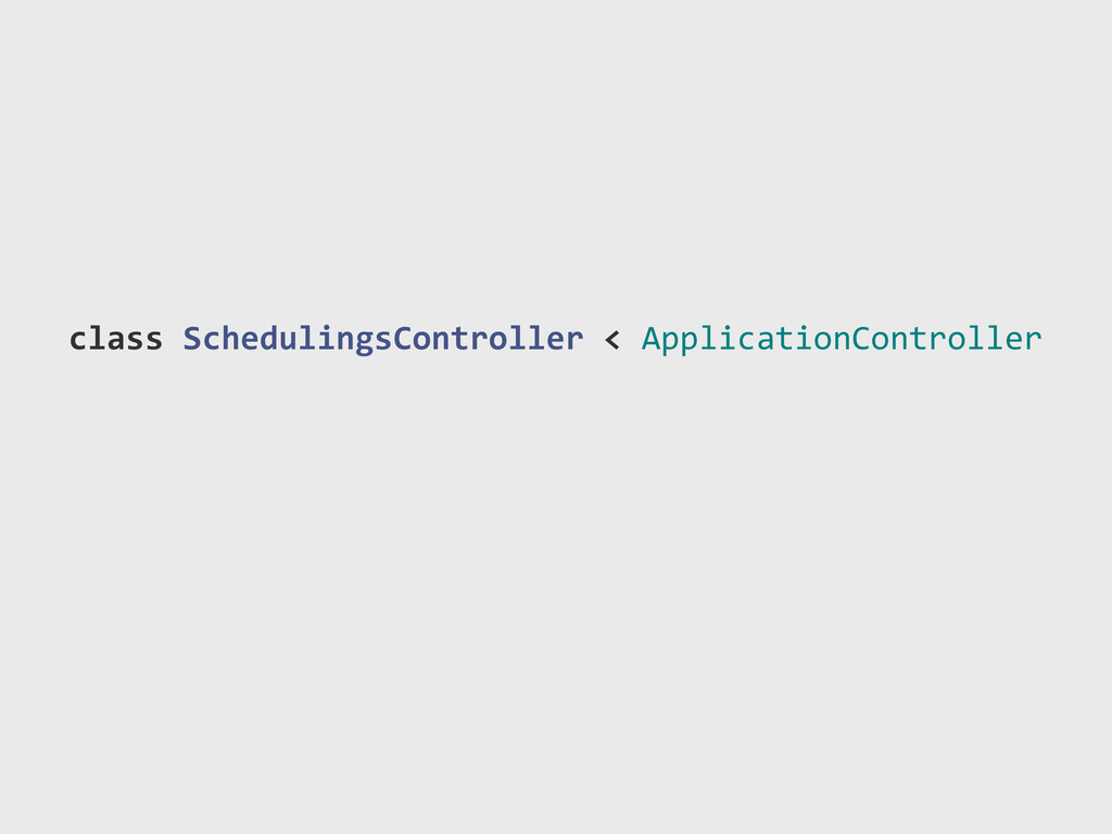 class!SchedulingsController!<!ApplicationContro...