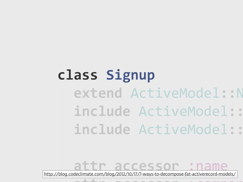 class!Signup !!extend!ActiveModel::N !!include!...