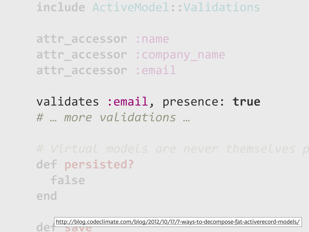 !!include!ActiveModel::Validations !!attr_acces...