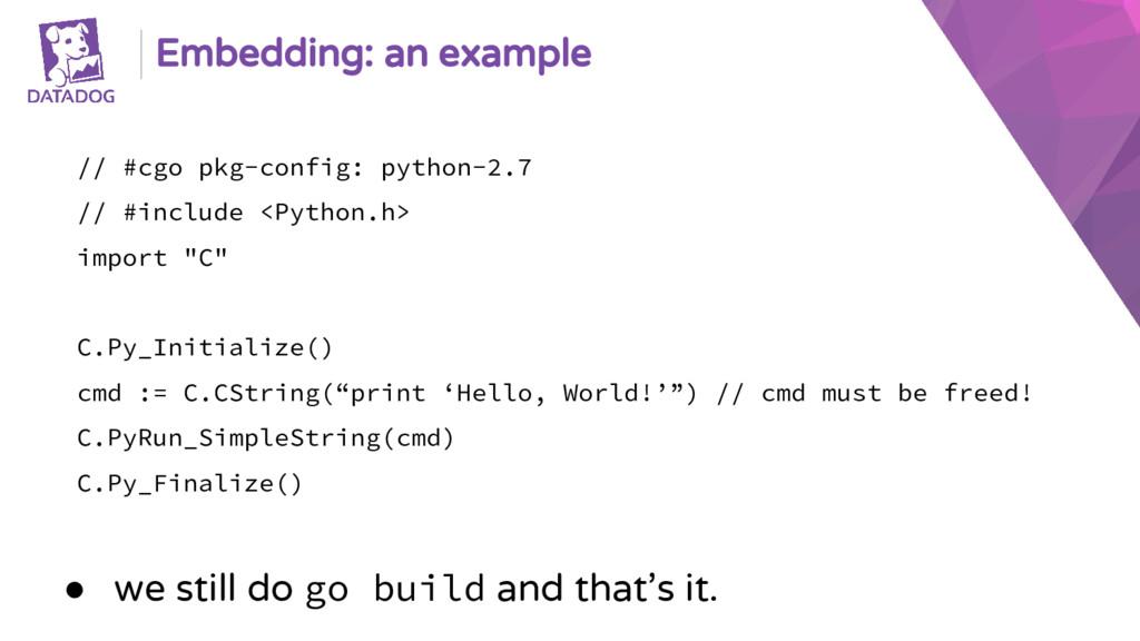 Embedding: an example // #cgo pkg-config: pytho...