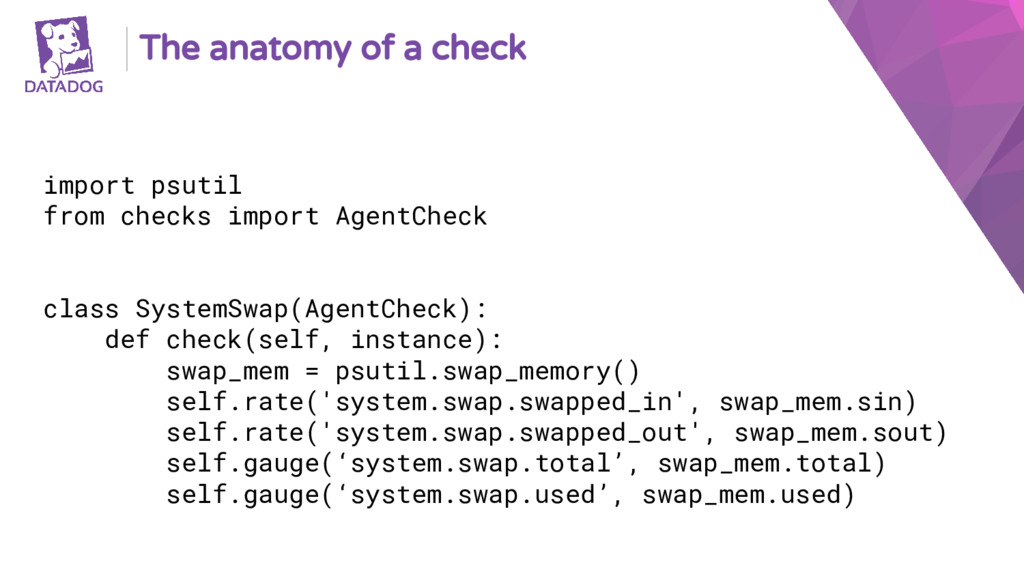 The anatomy of a check import psutil from check...