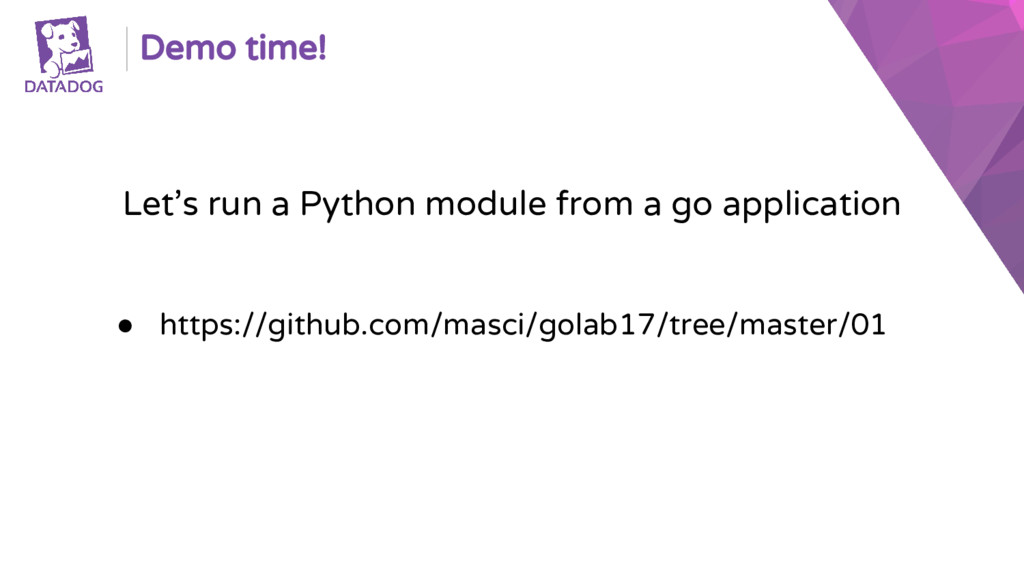 Demo time! Let's run a Python module from a go ...