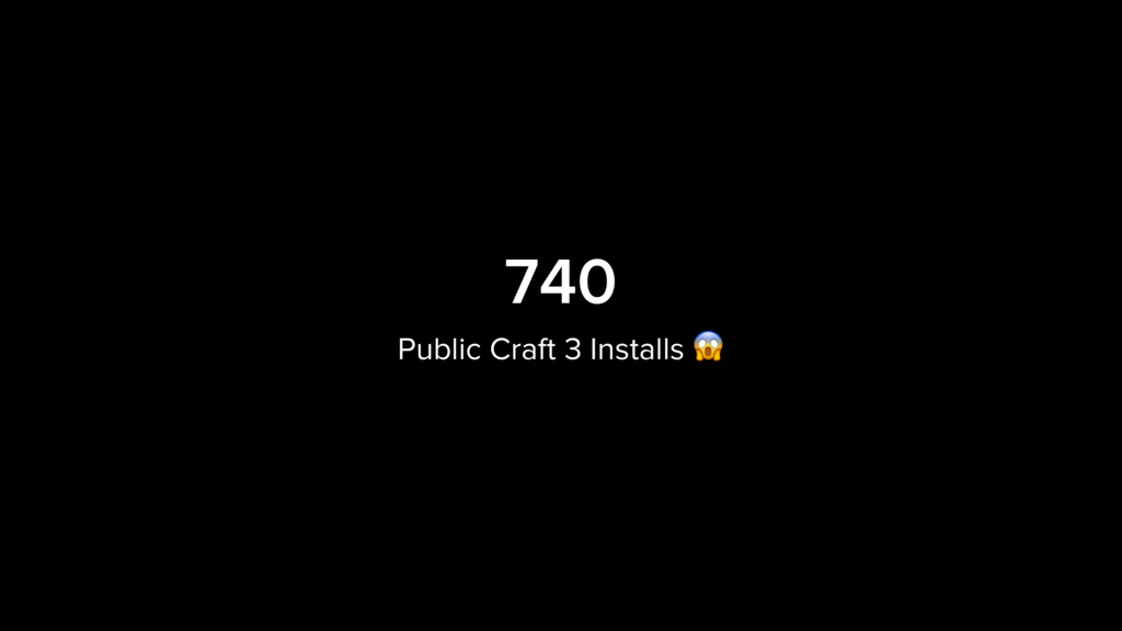 740 Public Craft 3 Installs