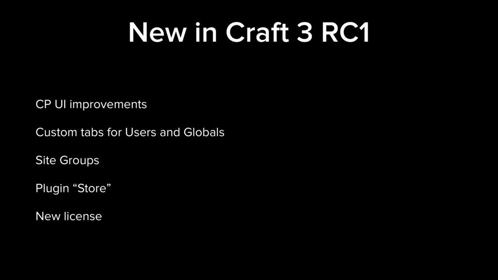 New in Craft 3 RC1 CP UI improvements Custom ta...