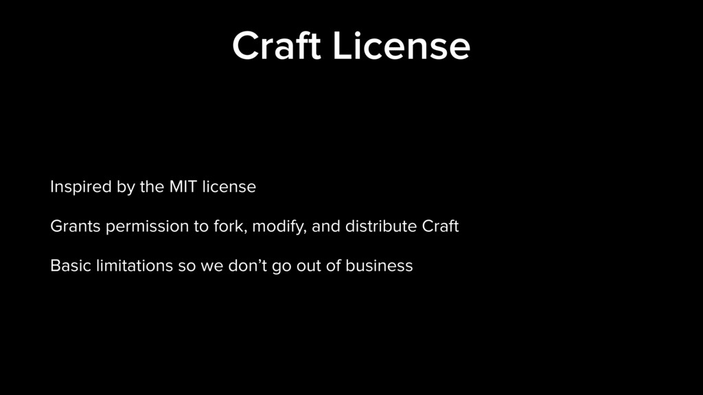 Craft License Inspired by the MIT license Grant...