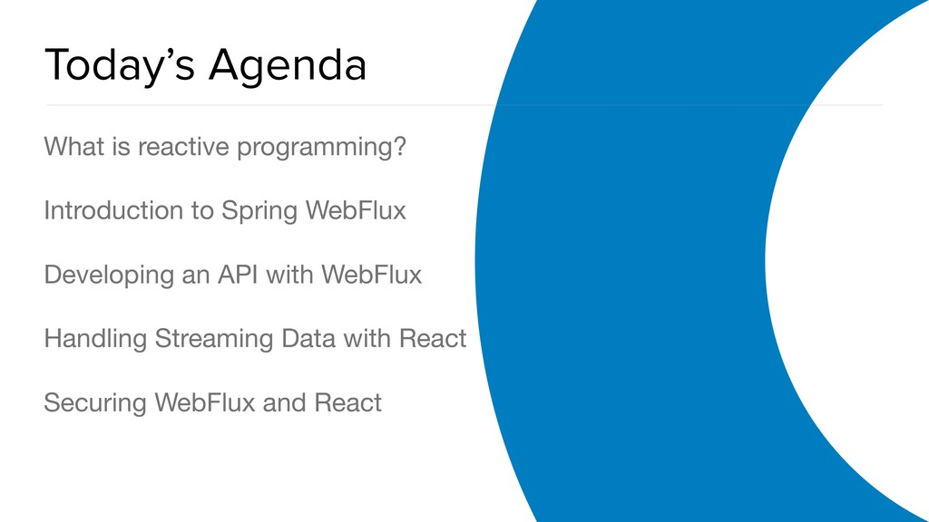OAuth 2.0 Overview Today's Agenda What is react...