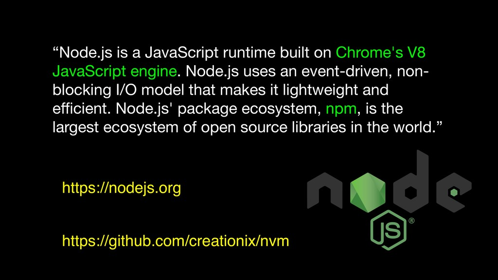 """""""Node.js is a JavaScript runtime built on Chrom..."""