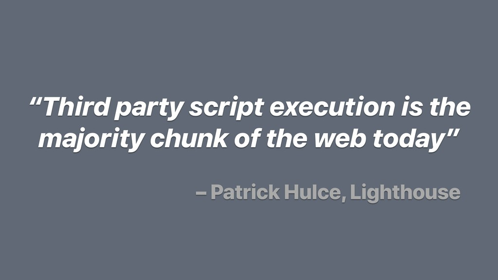 """Third party script execution is the majority c..."