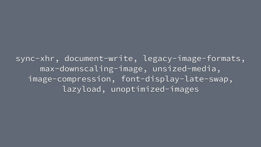sync-xhr, document-write, legacy-image-formats,...