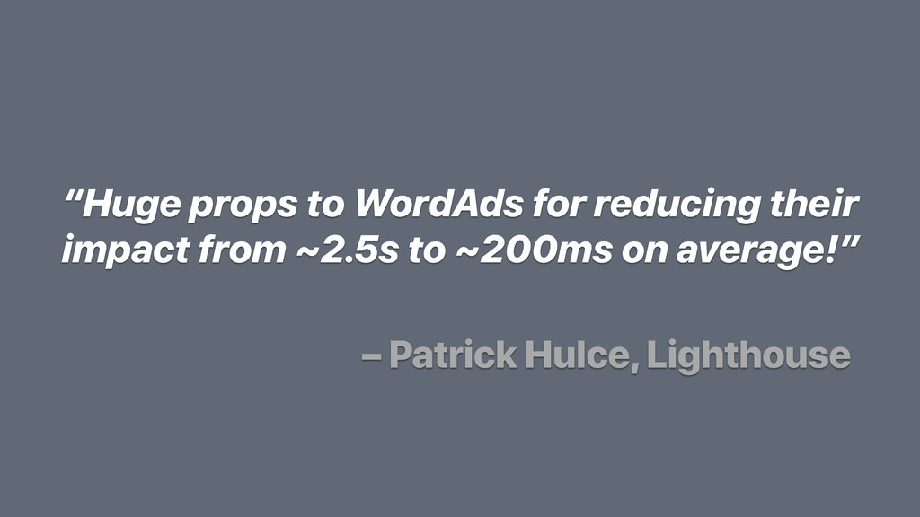 """Huge props to WordAds for reducing their impac..."