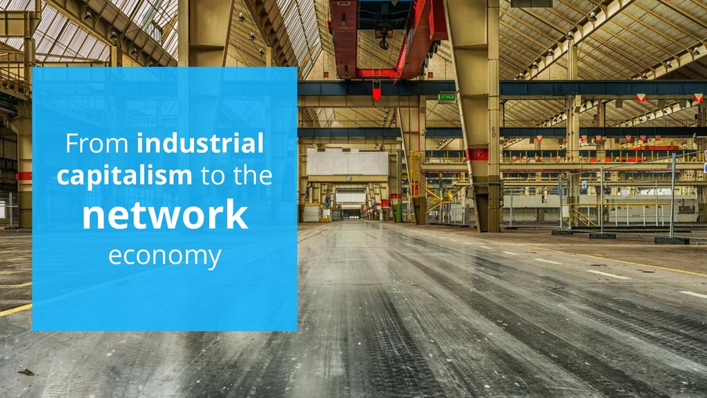 From industrial capitalism to the network econo...