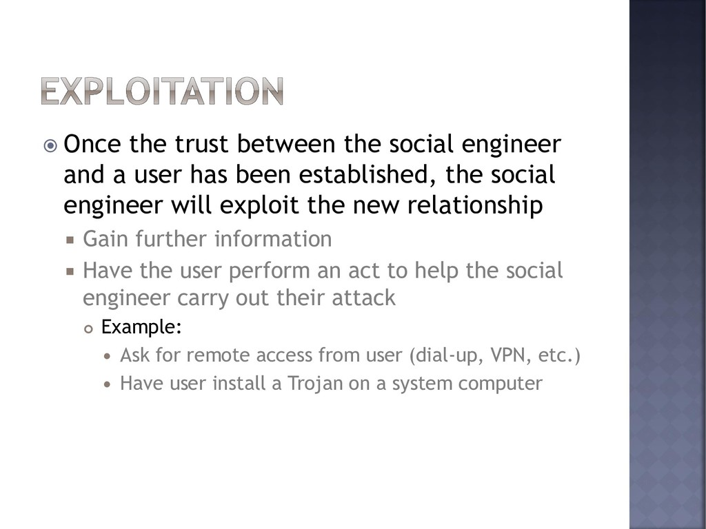  Once the trust between the social engineer an...