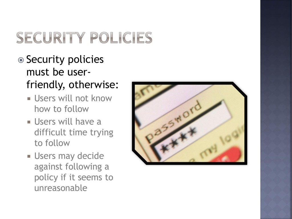  Security policies must be user- friendly, oth...