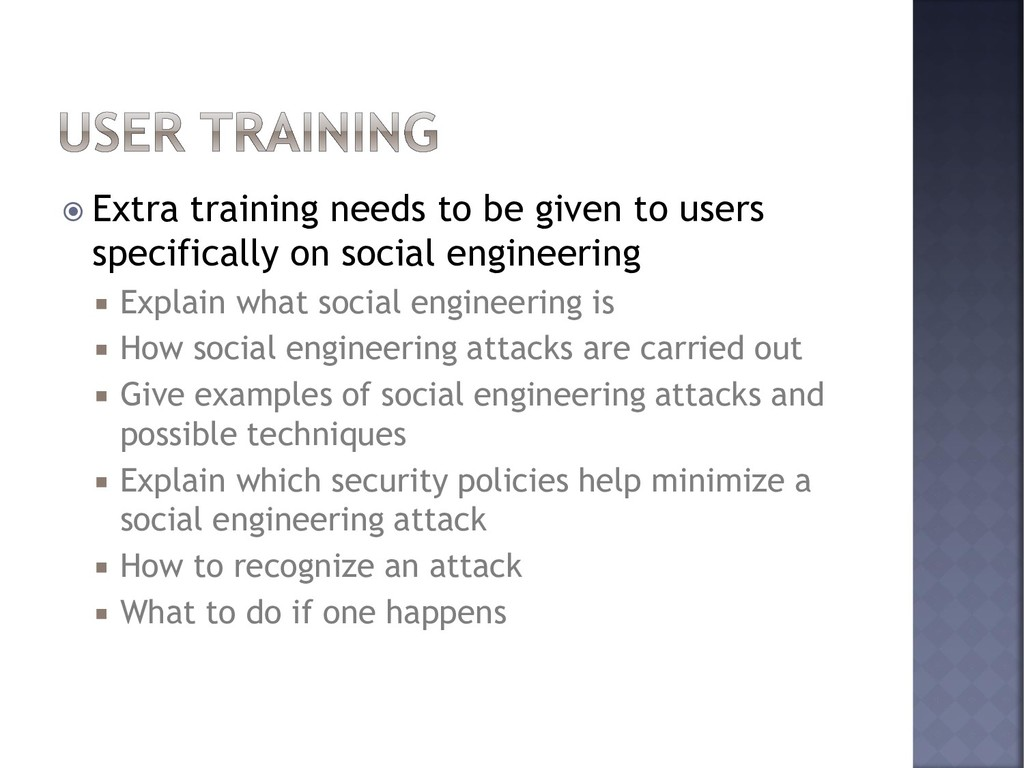  Extra training needs to be given to users spe...