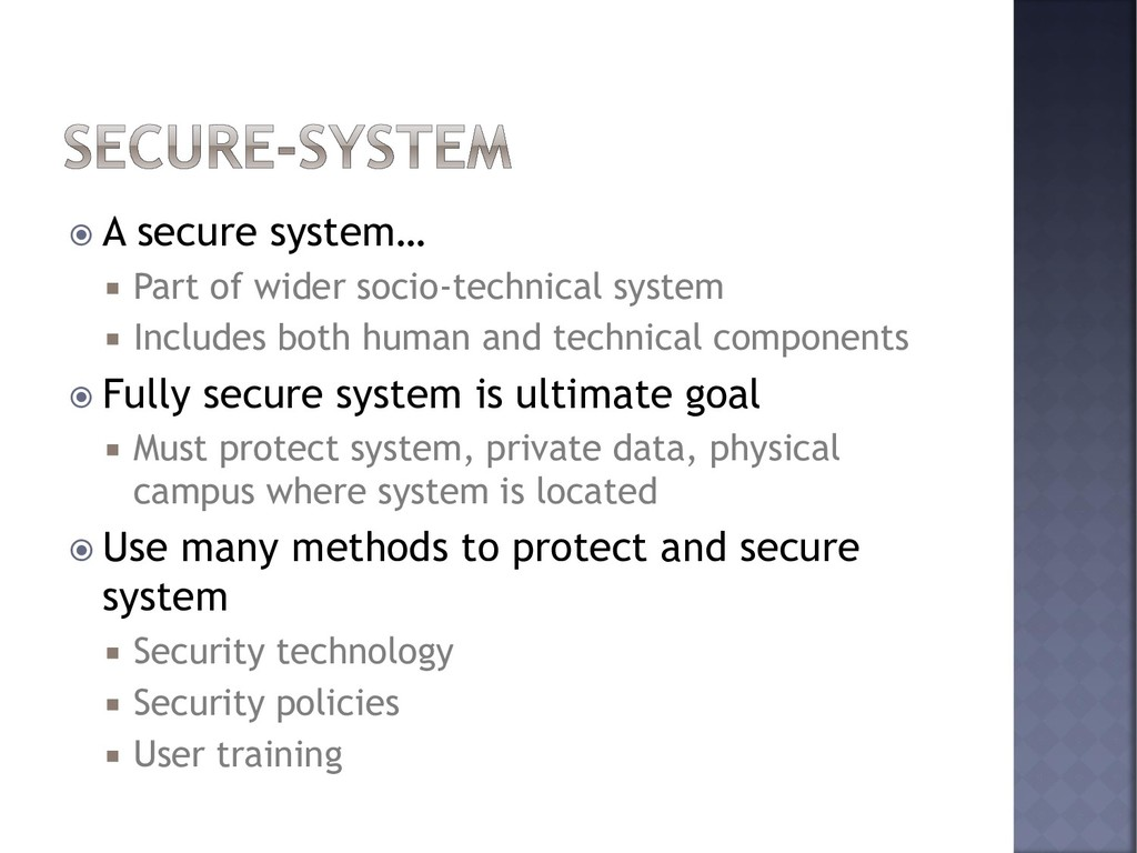  A secure system…  Part of wider socio-techni...