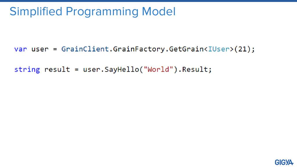 Simplified Programming Model