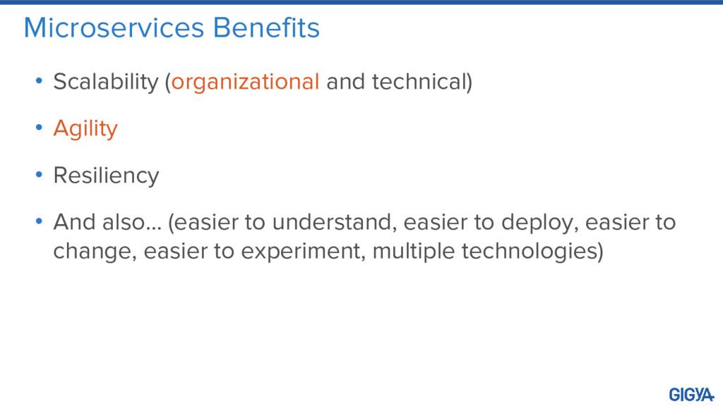 Microservices Benefits • Scalability (organizat...