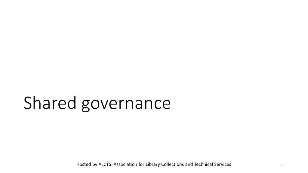 Shared governance 29