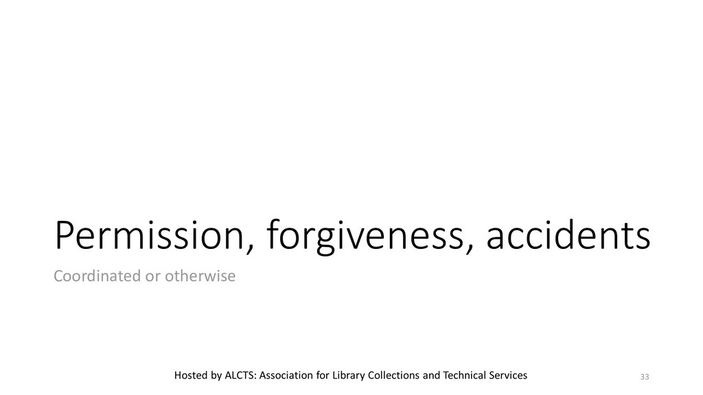 Permission, forgiveness, accidents Coordinated ...