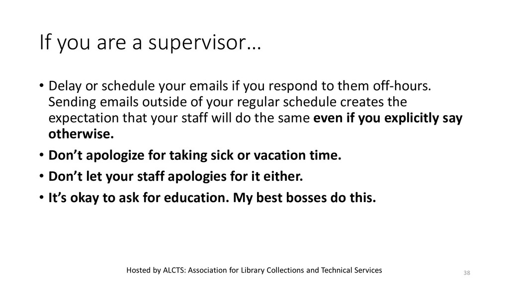 If you are a supervisor… • Delay or schedule yo...