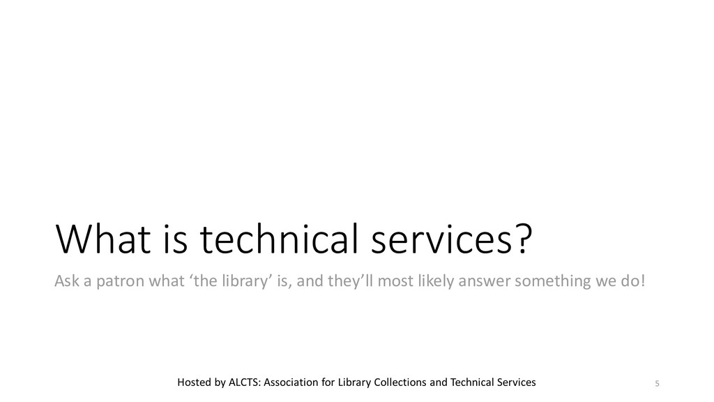 What is technical services? Ask a patron what '...
