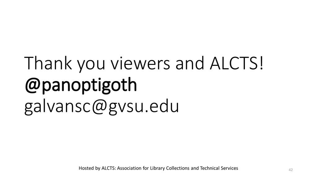 Thank you viewers and ALCTS! @panoptigoth galva...