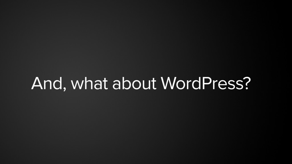 And, what about WordPress?