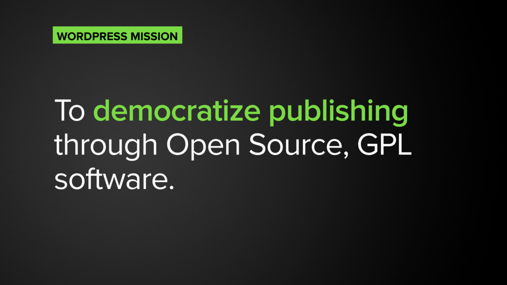 To democratize publishing through Open Source, ...