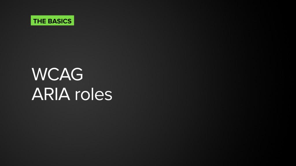 WCAG ARIA roles THE BASICS