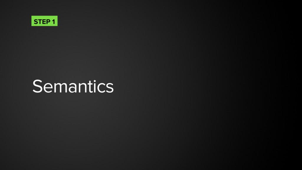Semantics STEP 1