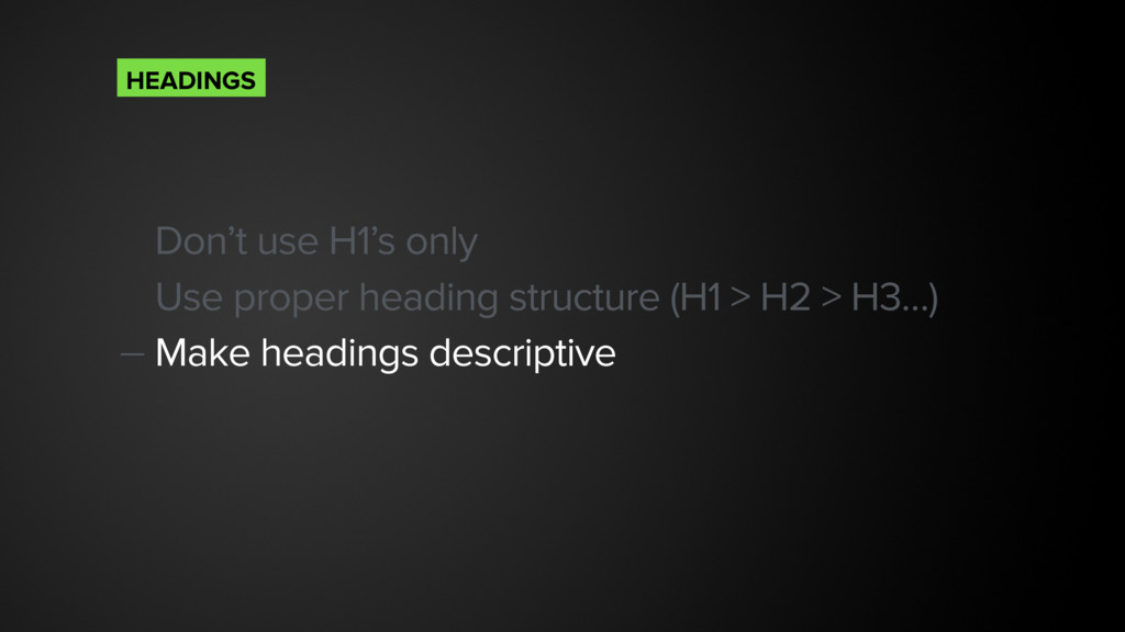 Don't use H1's only Use proper heading structur...