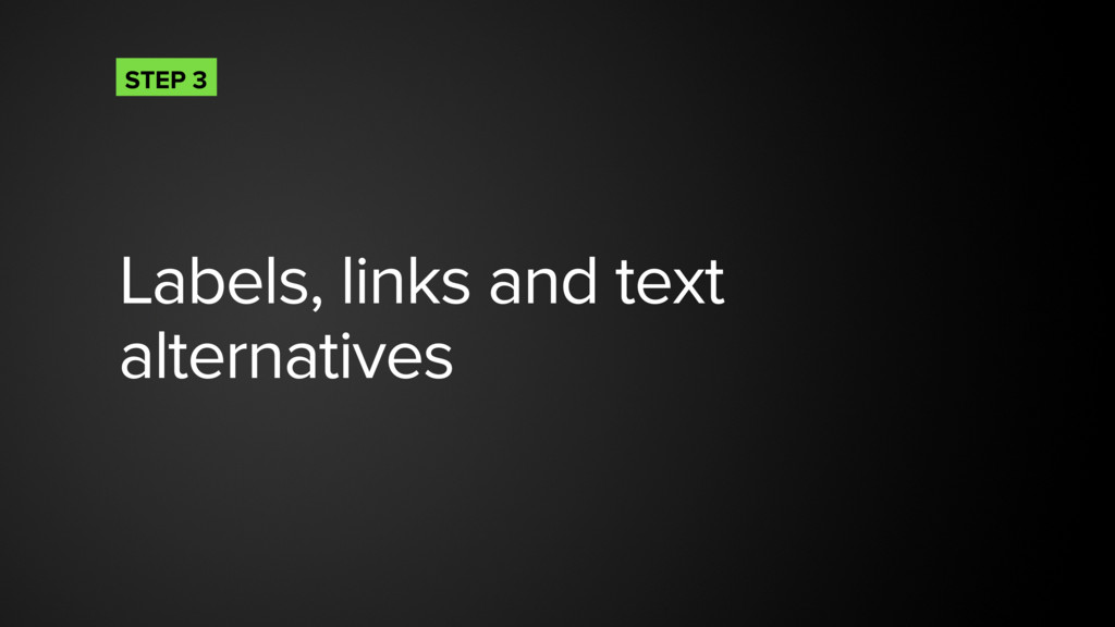 Labels, links and text alternatives STEP 3