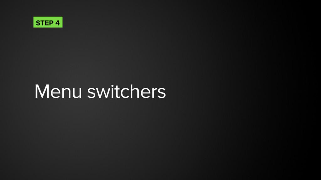 Menu switchers STEP 4