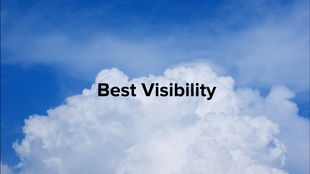 Best Visibility
