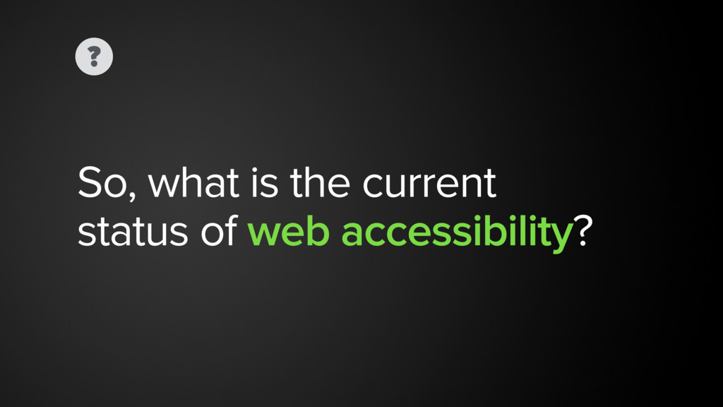 ? So, what is the current  status of web acces...