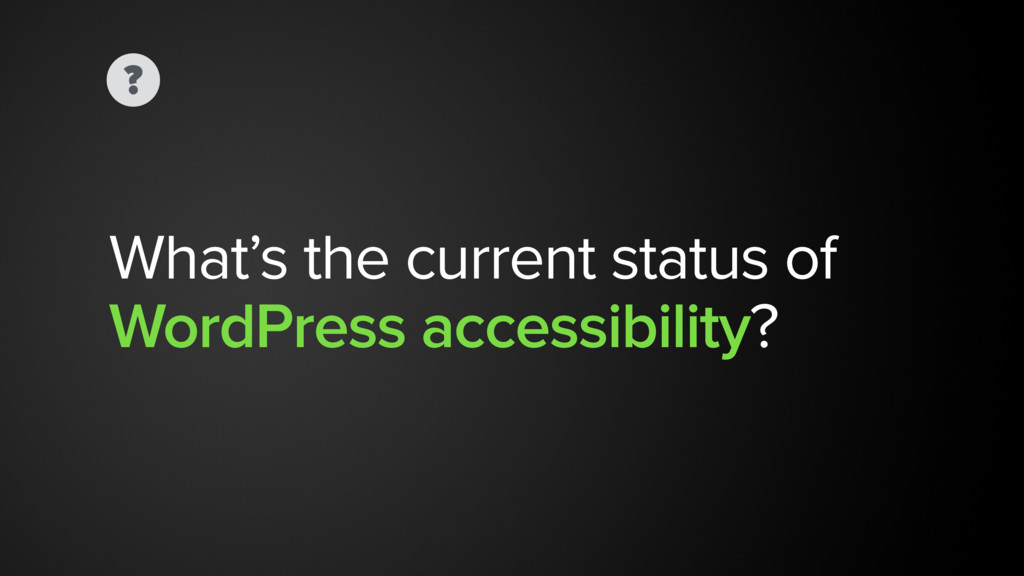 ? What's the current status of WordPress acces...
