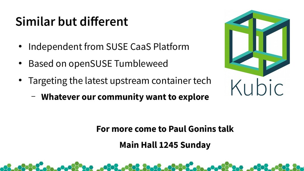 Similar but different ● Independent from SUSE C...