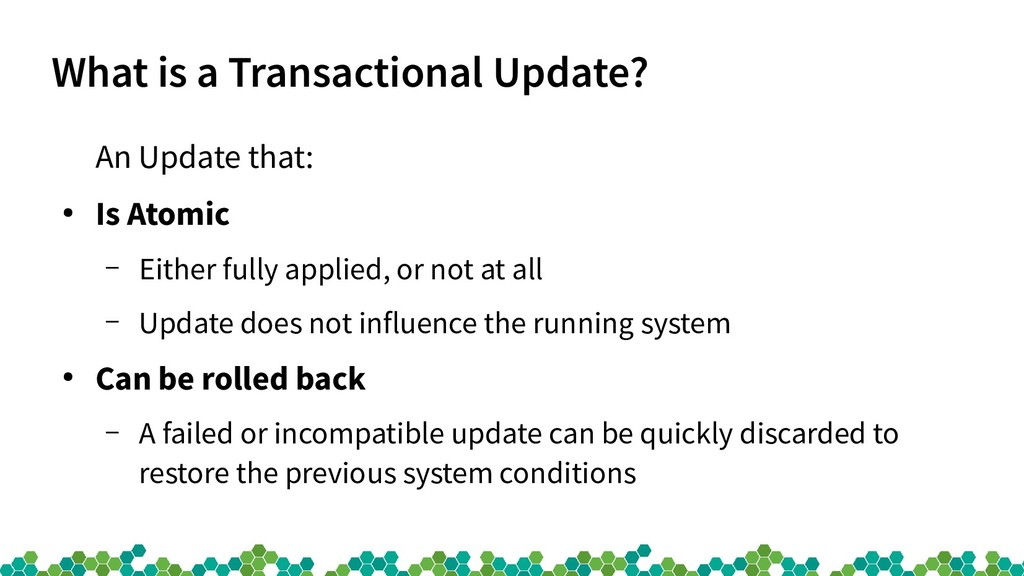What is a Transactional Update? An Update that:...