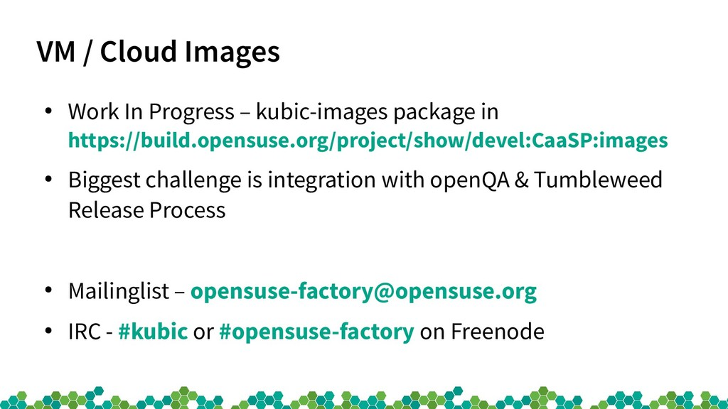 VM / Cloud Images ● Work In Progress – kubic-im...