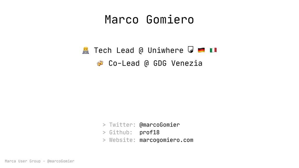 Marca User Group - @marcoGomier Marco Gomiero  ...