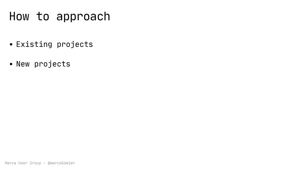 Marca User Group - @marcoGomier How to approach...
