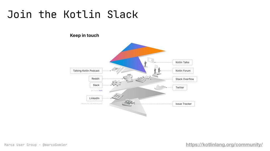 Marca User Group - @marcoGomier Join the Kotlin...