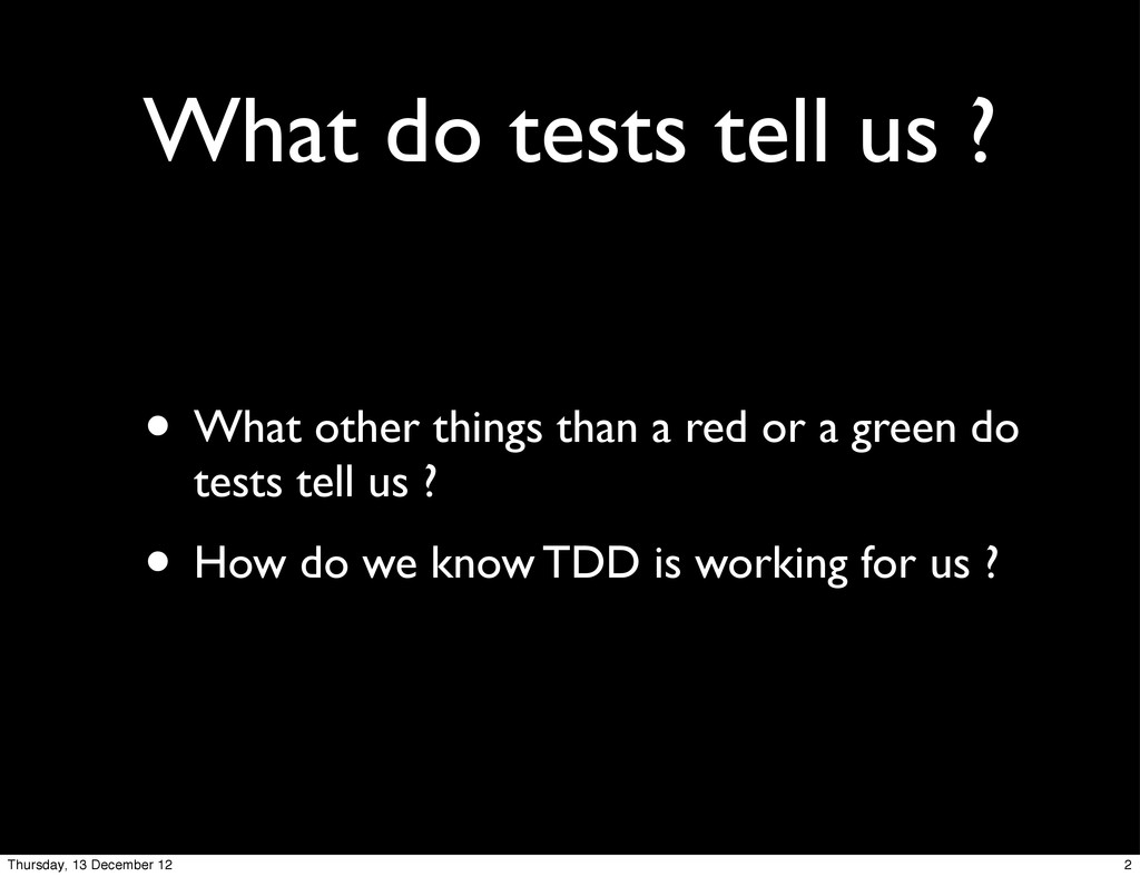 What do tests tell us ? • What other things tha...