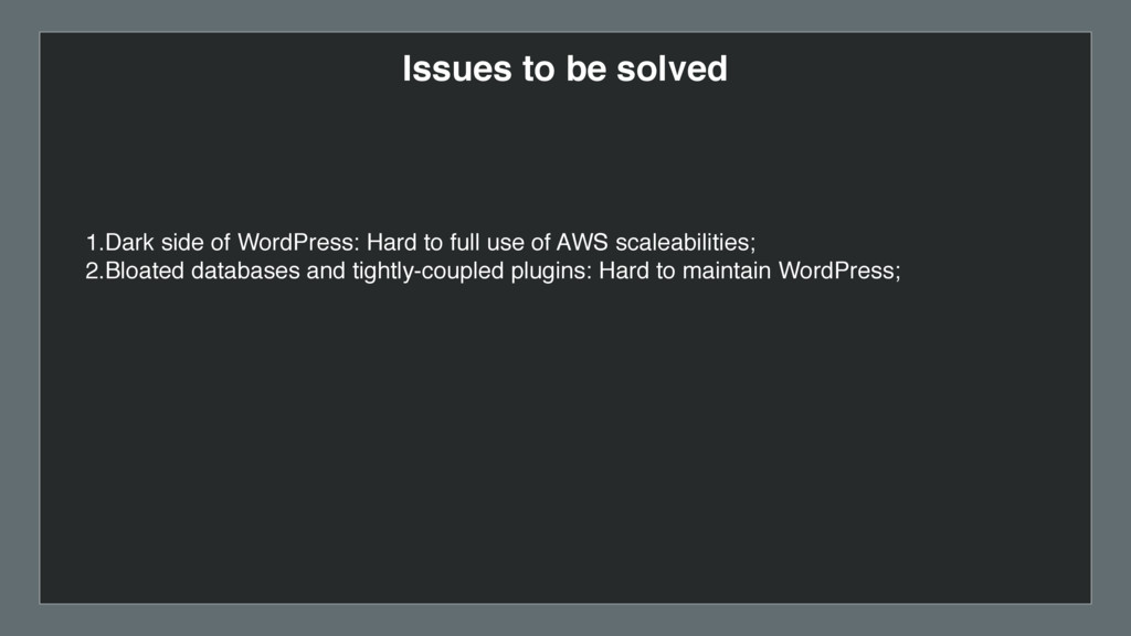 Issues to be solved 1.Dark side of WordPress: H...