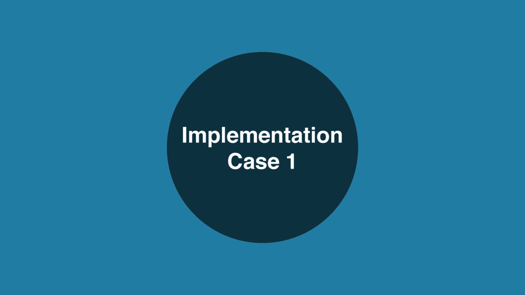 Implementation Case 1