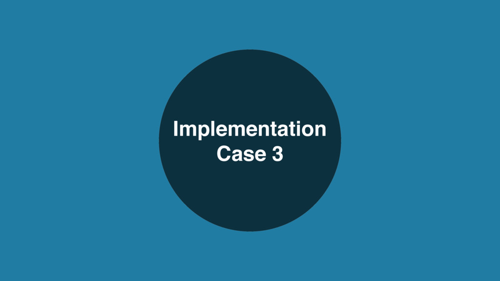 Implementation Case 3