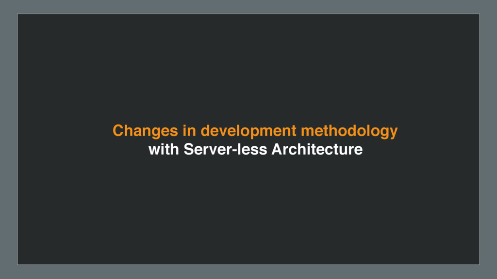 Changes in development methodology with Server-...