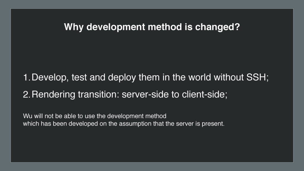Why development method is changed? 1.Develop, t...