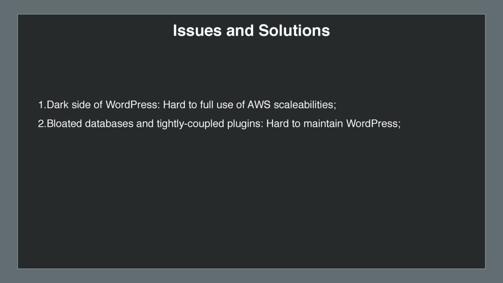 Issues and Solutions 1.Dark side of WordPress: ...